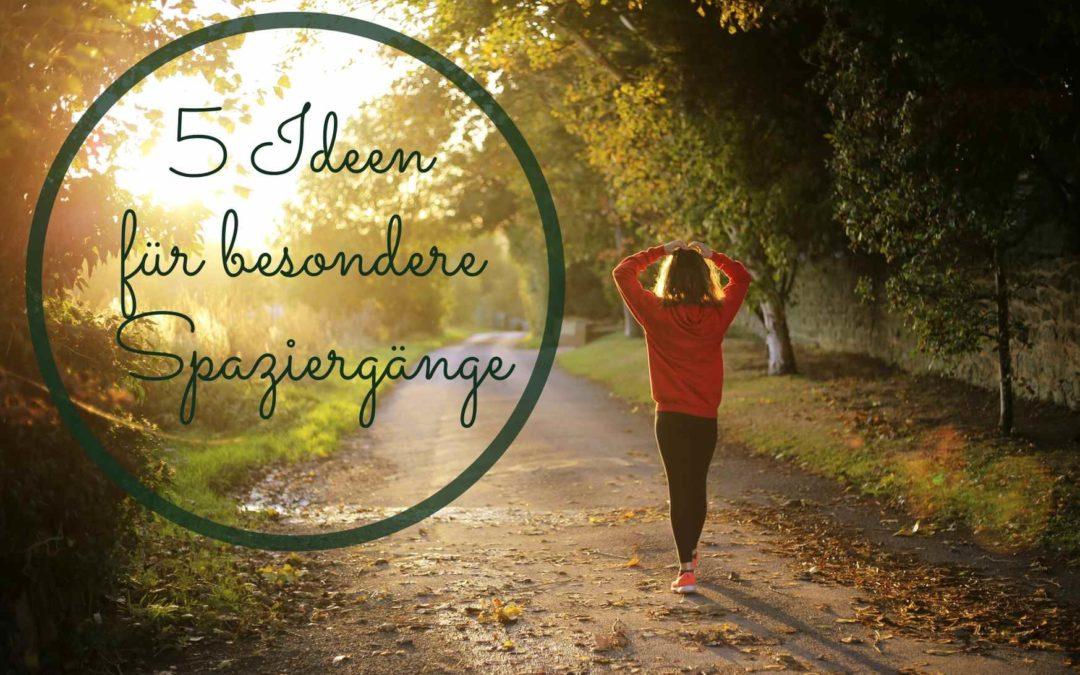 5 Ideen für den etwas anderen Spaziergang