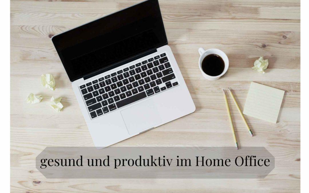 Gesund und produktiv im Home Office / Remote arbeiten!