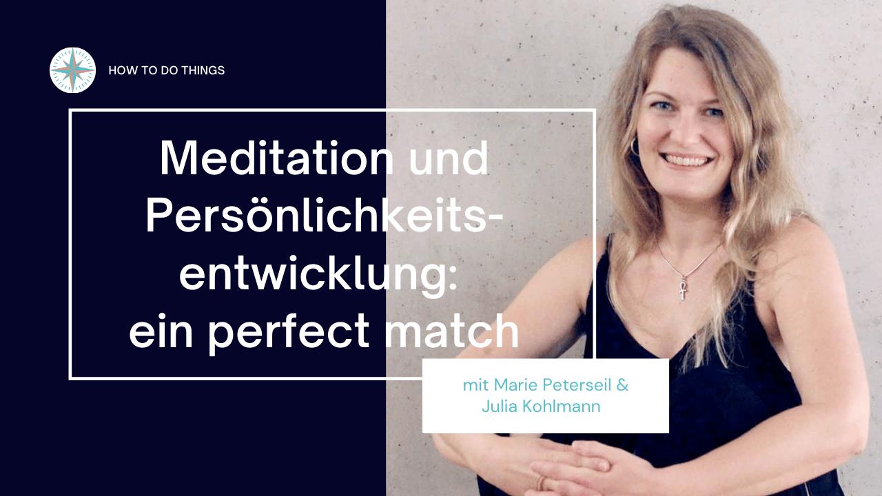 Meditation und Persönlichkeitsentwicklung - ein perfect match